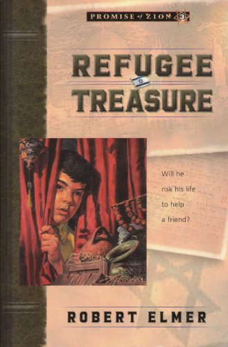 Refugee Treasure (Promise of Zion Book 3) by [Elmer, Robert]
