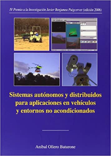 Rapidshare search descargar ebook Sistemas autónomos y distribuidos para aplicaciones en vehículos y entornos acondicionados. (Colección Premio Focus-Abengoa y Premio Javier Benjumea) PDF 8447209962