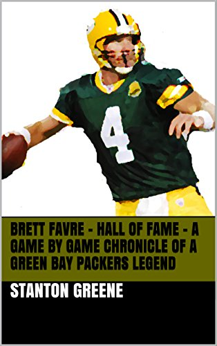 Brett Favre – Hall Of Fame A Game By Game Chronicle Of A Green Bay Packers ()