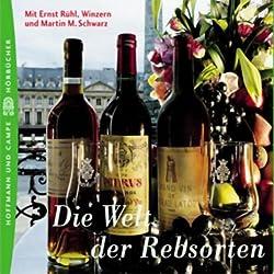 Die Welt der Rebsorten. Süffig-Wissenswertes für Weinliebhaber