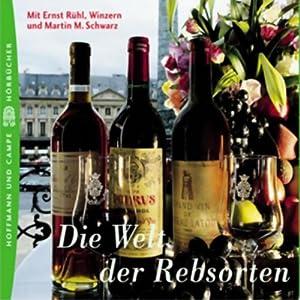 Die Welt der Rebsorten. Süffig-Wissenswertes für Weinliebhaber Hörbuch