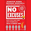 No Excuses: How You Can Turn Any Workplace into a Great One Audiobook by Jennifer Robin, Michael Burchell Narrated by Linda Sherbert
