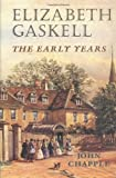 img - for Elizabeth Gaskell: The Early Years by J.A.V. Chapple (1997-05-29) book / textbook / text book