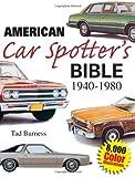American Car Spotter's Bible, 1940-1980, Tad Burness, 0896891798
