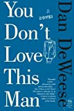 You Don't Love This Man, Daniel DeWeese, 0061992321