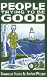 People Trying to Be Good, Sanford Phippen, 0913006408