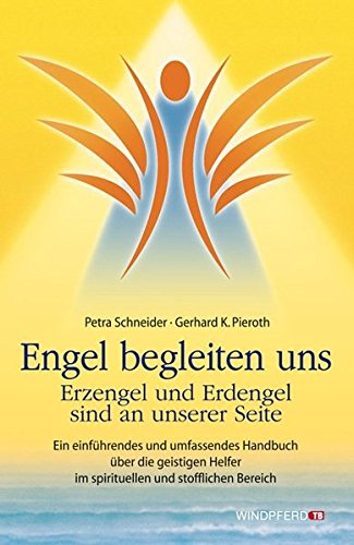 engel-begleiten-uns-erzengel-und-erdengel-sind-an-unserer-seite-ein-einfhrendes-und-umfassendes-handbuch-ber-die-geistigen-helfer-im-spirituellen-und-stofflichen-bereich