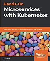 Hands-On Microservices with Kubernetes Front Cover