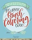Kyпить The Ultimate Brush Lettering Guide: A Complete Step-by-Step Creative Workbook to Jump Start Modern Calligraphy Skills на Amazon.com