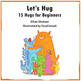 Let's Hug: 15 Hugs for Beginners by [Shoham, Efrat]