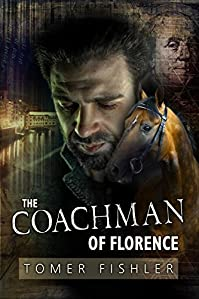 The Coachman Of Florence: A Sophisticated Financial Fiction by Tomer Fishler ebook deal