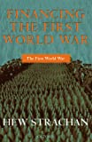 Financing the First World War, Hew Strachan, 0199257272