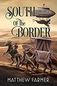 South of the Border (The Girl From Out of Town Saga Book 2) by [Farmer, Matthew]