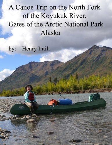 A Canoe Trip on the North Fork of the Koyukuk River: Gates of the Arctic National Park Alaska
