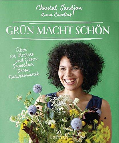 grn-macht-schn-ber-100-rezepte-und-ideen-smoothies-detox-naturkosmetik