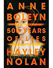 Anne Boleyn: 500 Years of Lies