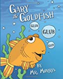 Gary the Goldfish, Morris, 1478313951