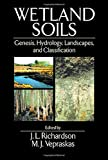 img - for Wetland Soils: Genesis, Hydrology, Landscapes, and Classification book / textbook / text book