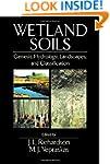 Wetland Soils: Genesis, Hydrology, La...