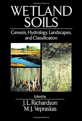 Wetland Soils: Genesis, Hydrology, Landscapes, and...