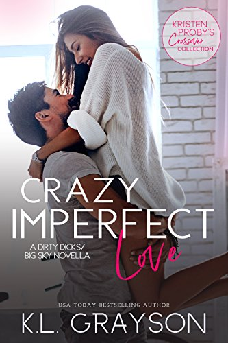 Crazy Imperfect Love: A Dirty Dicks/Big Sky Novella (English Edition)