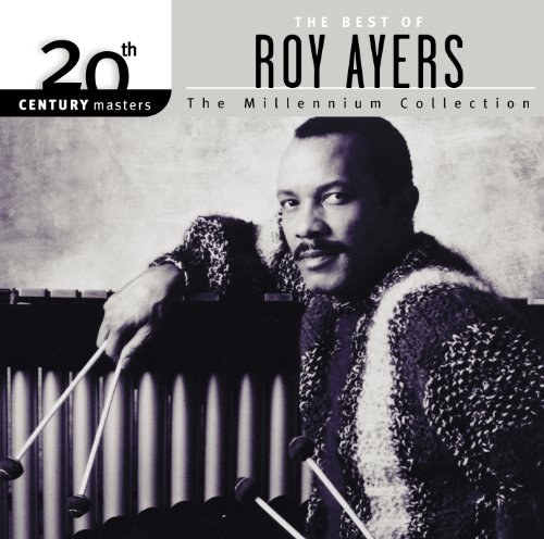 20th Century Masters: The Millennium Collection: Best Of Roy Ayers (The Best Of Roy Ayers)
