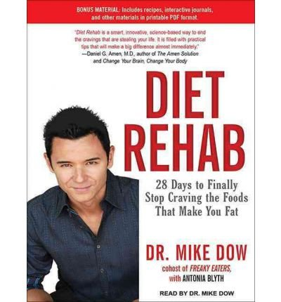 [ DIET REHAB: 28 DAYS TO FINALLY STOP CRAVING THE FOODS THAT MAKE YOU FAT (, LIBRARY - CD) - IPS ] By Dow, Mike ( Author) 2012 [ Compact Disc (Diet Rehab By Mike Dow)