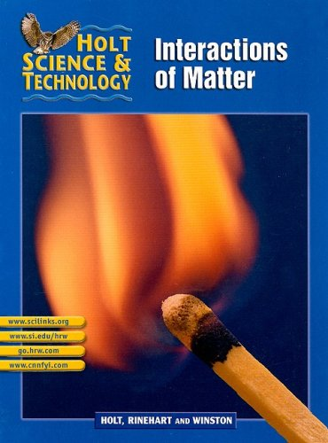 Holt Science & Technology [Short Course]: Pupil Edition [L] Interactions of Matter 2002