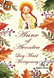 Anne Of Avonlea: (Anne of Green Gables) The Original  completed  Edition