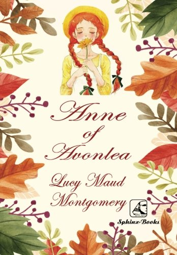 Anne Of Avonlea: (Anne of Green Gables) The Original completed Edition por Lucy Maud Montgomery