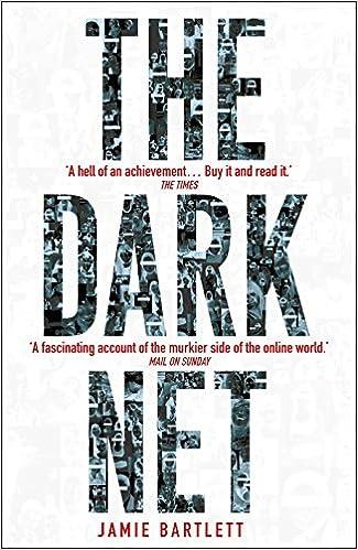 The Dark Net: Amazon co uk: Jamie Bartlett: 9780099592020: Books