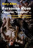 personne n ose l appeler complot french edition