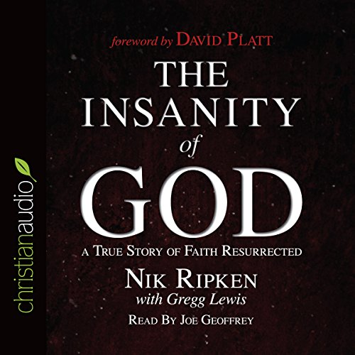 The Insanity of God: A True Story of Faith Resurrected Audiobook [Free Download by Trial] thumbnail