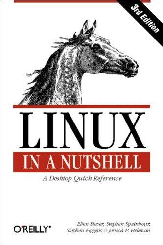LINUX in A Nutshell: A Desktop Quick Reference (3rd Edition) ()