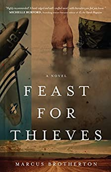 Feast for Thieves: A Rowdy Slater Novel by [Brotherton, Marcus]