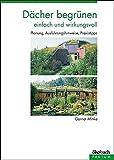 Dächer begrünen: Planung, Ausführungshinweise, Praxistipps