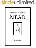 The Basics of Brewing Mead