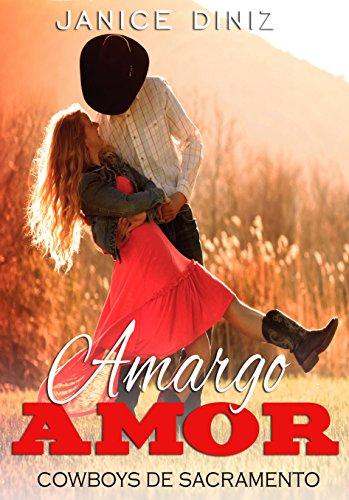 Amargo Amor (Coleção Cowboys de Sacramento)
