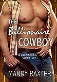 The Billionaire Cowboy: A Billionaire's Club Story (The Billionaire's Club: Texas Book 1)
