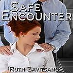 Safe Encounter   Ruth Zavitsanos