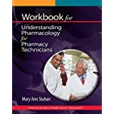 Workbook for Understanding Pharmacology for Pharmacy Technicians