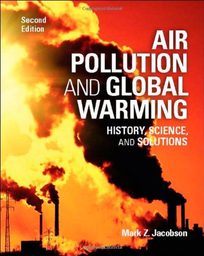 Air Pollution and Global Warming: History, Science, and Solutions (Global Warming History A)