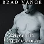 Given the Circumstances | Brad Vance