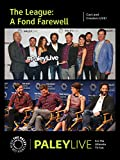 The League: A Fond Farewell: Cast and Creators PaleyLive