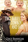 Two Babies, a Cowboy and Sara (Romantic Short Stories Book 2)