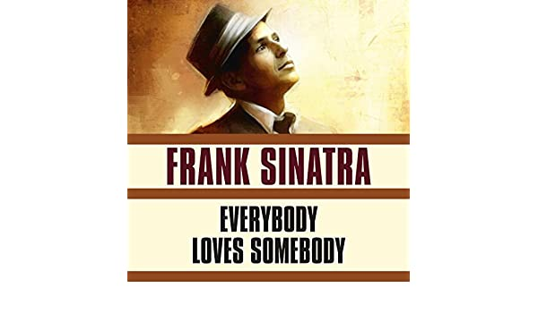 Everybody Loves Somebody de Frank Sinatra en Amazon Music - Amazon.es