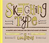 Sketching Type: A Guided Sketchbook for Creative