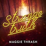 Strange Truth: Strange Truth, Book 1
