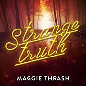 Strange Truth: Strange Truth, Book 1 | Maggie Thrash