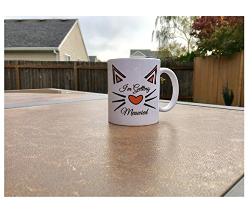 I'm Getting Meowied Mug // Engagement Mug // Engagement Announcement Mug Fiance, Bachelorette, Wedding Gift (Made to Order) (Baskets Gourmet Wine World)